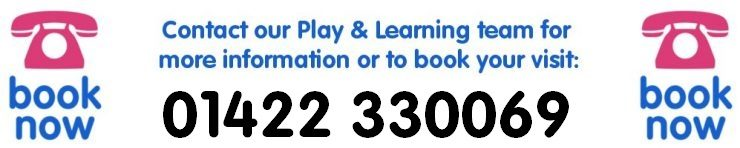 To book or for more information contact the Play & Learning team on 01422 330069